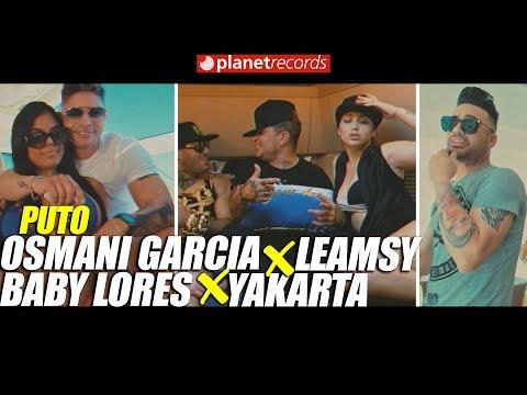 OSMANI GARCIA ❌ LEAMSY ❌ BABY LORES ❌ YAKARTA - Puto