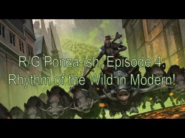 R/G Ponza-ish, Episode 4: Rhythm of the Wild in Modern!