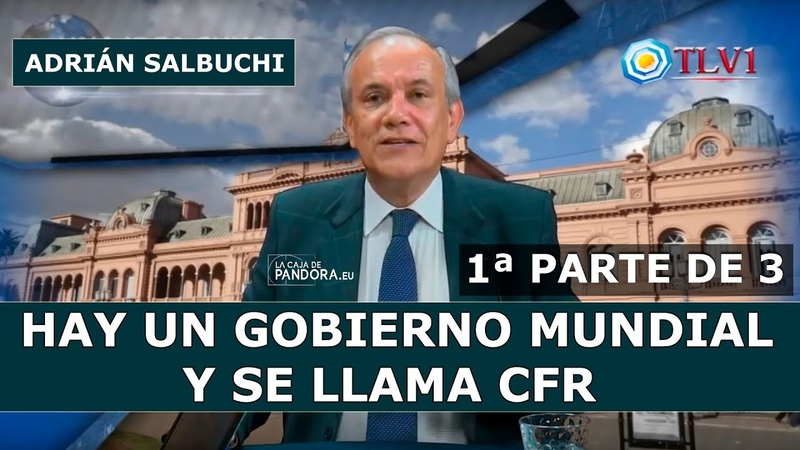 HAY UN GOBIERNO MUNDIAL Y SE LLAMA CFR por Adrián Salbuchi - 1ªparte de 3