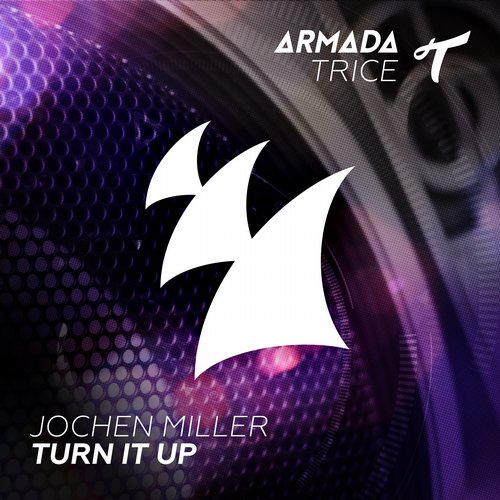 Jochen Miller – Turn It Up (Original Mix)