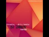 Timothy (ITA) - Dirty Beatz (Dj Zaikov Remix )
