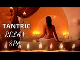 BEAUTIFUL RELAXING SPA CHILLOUT TANTRIC MEDITATION MASSAGE MUSIC