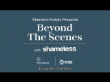 What does it take to produce a hit show  Каково это - продюсировать топовое шоу  - Beyond the Scenes with Shameless