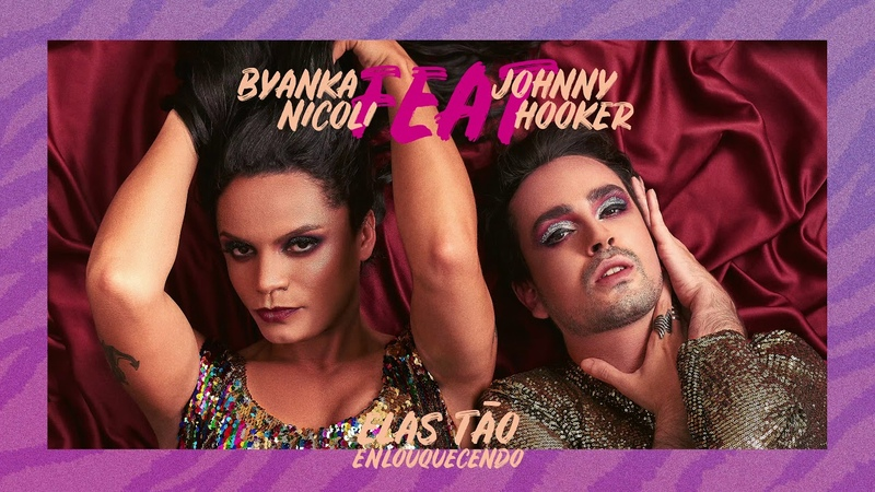 Byanka Nicoli feat. Johnny Hooker - Elas Tão Enlouquecendo