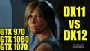 Shadow of the Tomb Raider GTX 970 GTX 1060 GTX 1070 DX11 vs DX12 1080p TAA Maxed FPS COMPARISON