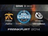 Fnatic vs. Vici Gaming - Quarterfinals Map 3 - ESL One Frankfurt 2014 - Dota 2