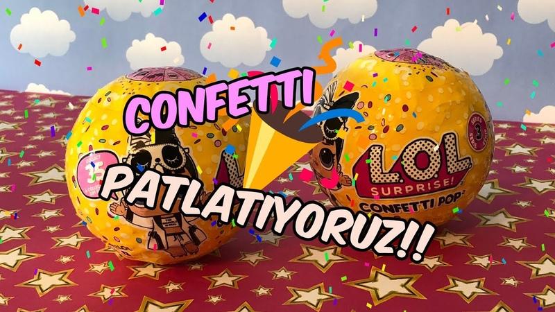 LOL Surprise Confetti Pop Sürpriz Bebek Açıyoruz. Bunlardan biri sizin!