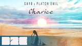 Cayo &amp Platon Emil - Charice (Official Audio)