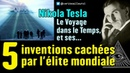 ★ Les découvertes de Tesla et ses 5 inventions cachées par l'élite mondiale