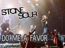 Stone Sour – Do Me A Favor
