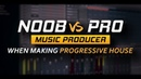 Noob vs Pro Music Producer When Making Progressive House