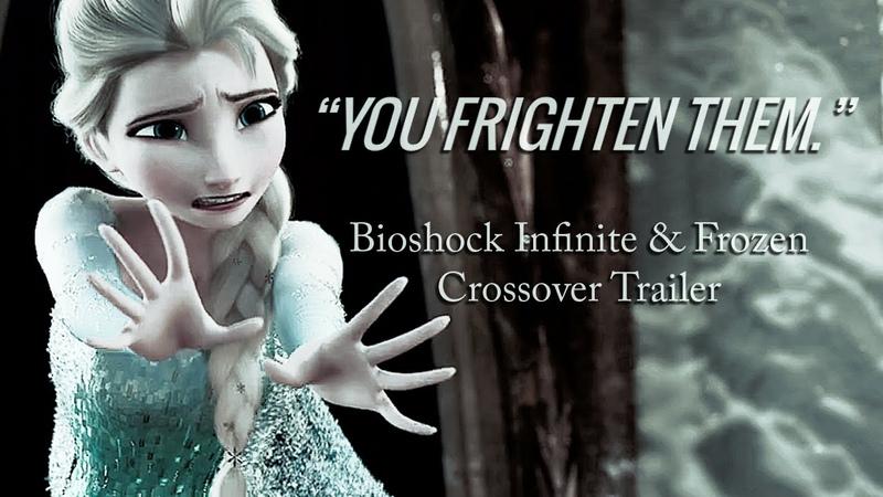 You frighten them. | Bioshock Infinite/Frozen Crossover Trailer