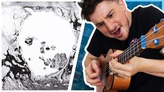 [ Radiohead ] A Moon Shaped Pool - Ukulele Medley