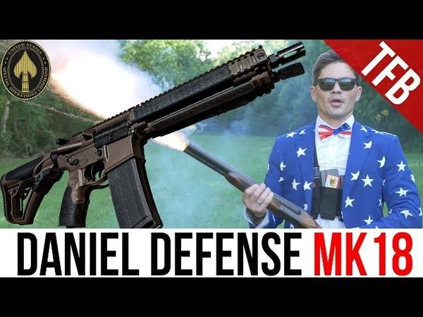 Guns of SOCOM: the Mk 18 (ft. Daniel Defense, EOTech, and Surefire)