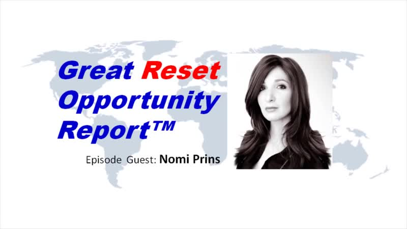 Nomi Prins talks central banks rigged markets on the Great Reset Opportunity Report