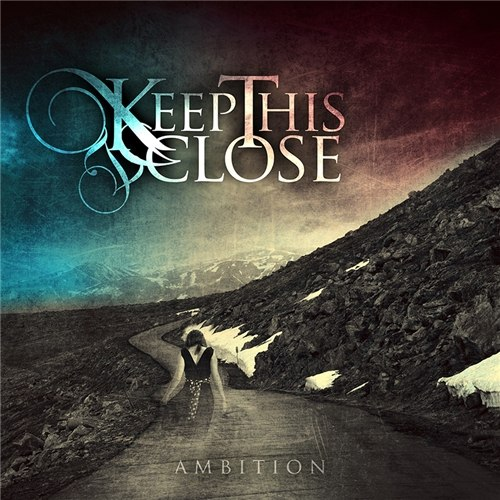 Keep This Close - Ambition [EP] (2012)