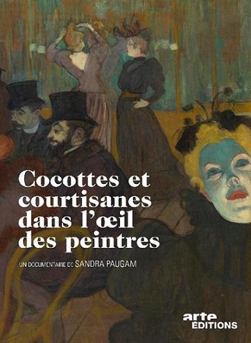 Кокотки и куртизанки глазами художников / Ccottes et courtisanes dans loeil des peintres (2015) Проституция была неотъемлемой составляющей повседневной парижской жизни в конце XIX века. Это