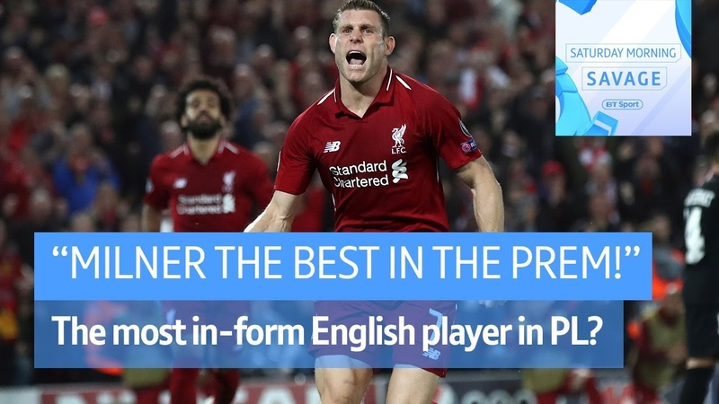 James Milner is the best Englishman in the Prem right now! - Saturday Morning Savage