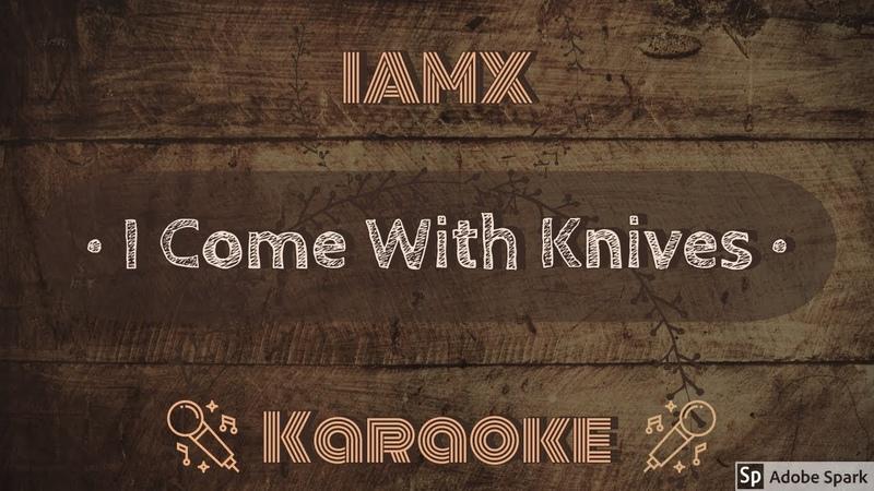 IAMX I Come With Knives CC Karaoke Instrumental Lyrics