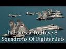 Indonesia To Have Eight Squadrons Of Fighter Jets By 2024