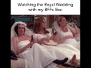 Waching the royal wedding with my BFFs like