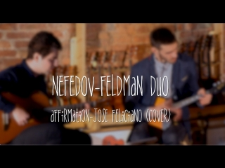 Nefedov-Feldman Duo Affirmation by Jose Feliciano