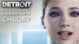 Do you Want A Brand New Chloe (Yes vs No) - DETROIT BECOME HUMAN