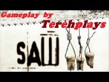 Saw / Пила (gameplay by Tereh) 1 серия
