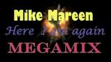 Mike Mareen - Here I am again (Megamix)