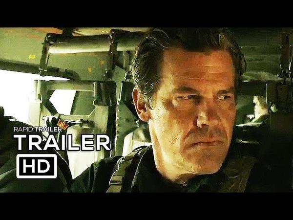 SICARIO 2 SOLDADO Official Trailer 2 (2018) Josh Brolin, Benicio Del Toro Action Movie HD