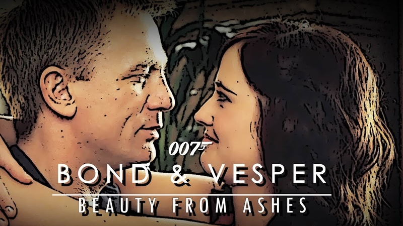 James Bond and Vesper Lynd | Beauty From Ashes Tribute (Re-Edit)