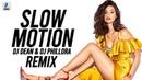 Slow Motion Remix DJ Dean X DJ Phillora Bharat Salman Khan Disha Patani