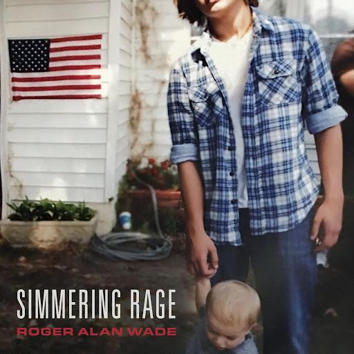 Roger Alan Wade альбом Simmering Rage