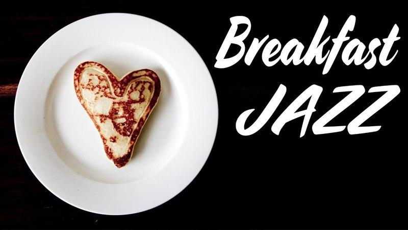 Breakfast Jazz Bossa Nova - Morning Background Instrumental Music - Music to Work, Study,Relax