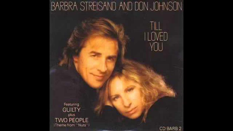 Barbra Streisand Don Johnson - Till I Loved You