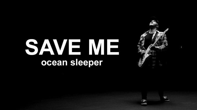 Ocean Sleeper - Save Me