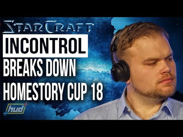 INcontroL Recaps the Starcraft 2 Homestory Cup | Heads Up Daily