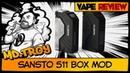 SANSTO 511 BOX MOD   дешево и сердито