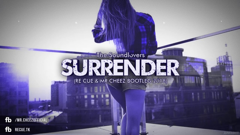Soundlovers - Surrender (Re Cue x Mr.Cheez Remix) FREE DOWNLOAD