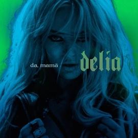 Delia альбом Da, Mamă