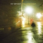 Pat Metheny альбом One Quiet Night