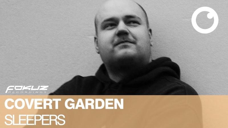 Covert Garden - Sleepers [Fokuz Recordings]