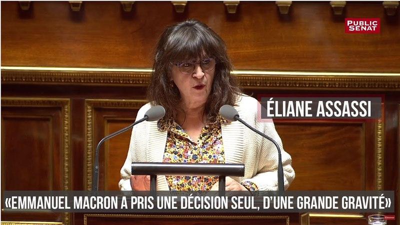 Éliane Assassi : « Emmanuel Macron a pris une décision seul, d'une grande gravité »