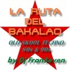 La Ruta del Bakalao (Old Skool Techno)