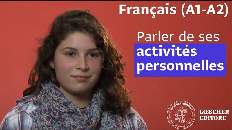 Français - Parler de ses activités personnelles (A1-A2)