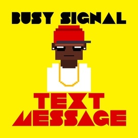 Busy Signal альбом Text Message - single