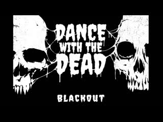 Dance with the dead blackout ep teaser