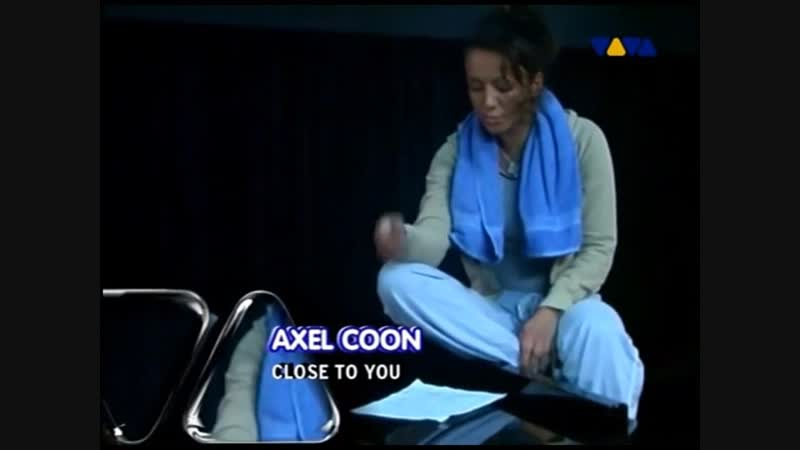 Axel Coon - Close To You (VIVA TV)