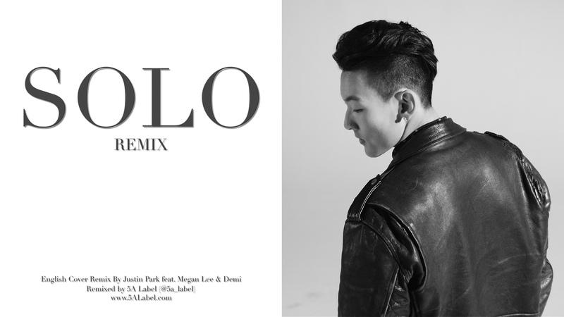 SOLO - JAY PARK (Remix) - Justin Park feat. Megan Lee Demie