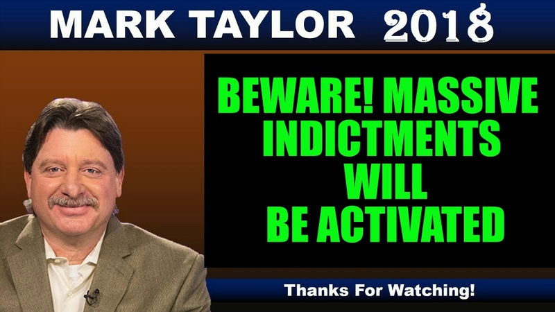 Mark Taylor Prophecy (Dec 16 2018) – BEWARE! MASSIVE INDICTMENTS WILL BE ACTIVATED